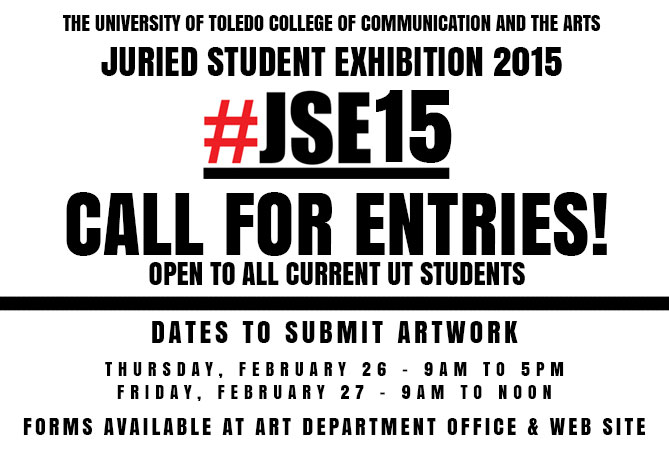 Juried Student Exhibition Call for Entries drop-off dates are February 26 and 27, 2015