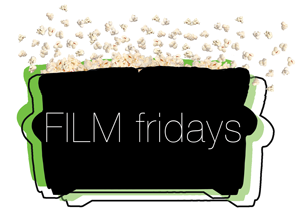 Film Fridays, 7:30 p.m. in Center for Performing Arts - PA1039