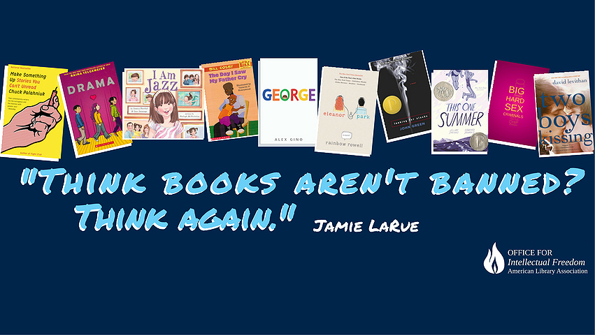 Think Books Aren't Banned? Think Again.
