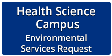 Health Science Campus Environmental Services Request