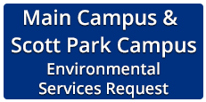 Main Campus & Scott Park Campus Environmental Services Request