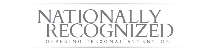 Nationally Recognized | Offering Personal Attention