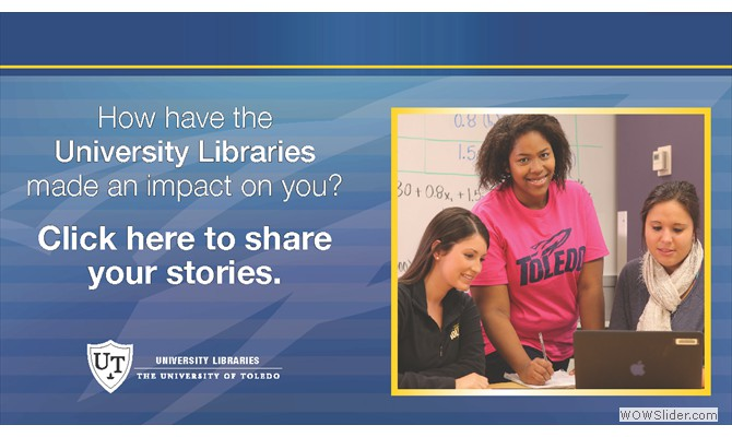 Share how University Libraries have had an impact on you!