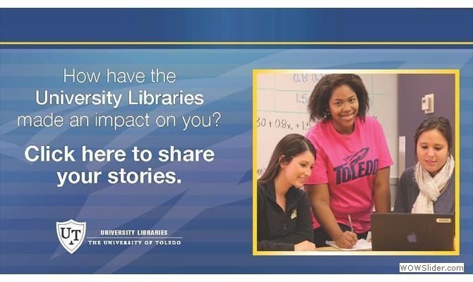 Click to share how University Libraries has made an impact on you!
