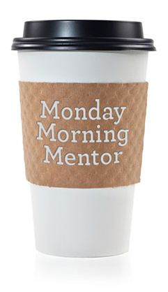 Monday Morning Mentor coffee cup
