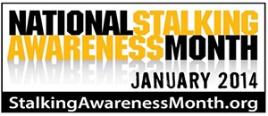 National Stalking Awareness Month January 2014