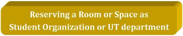reserve a room as UT studnet organization of department